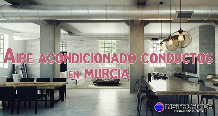 AIRE ACONDICIONADO CONDUCTOS MURCIA