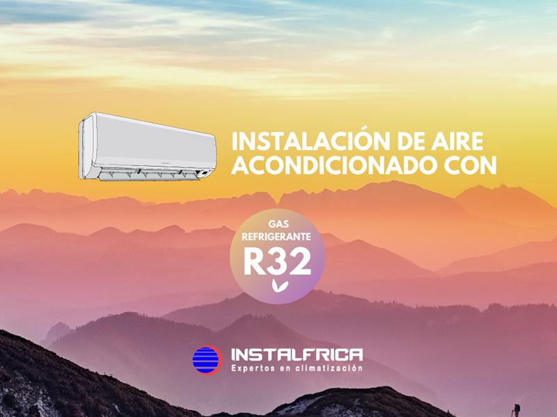 Instalación aire acondicionado con gas R32 en Instalfrica
