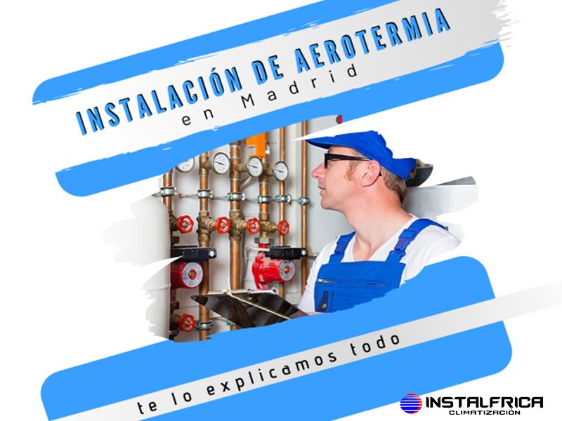 Instaladores de Aeortermia en Madrid